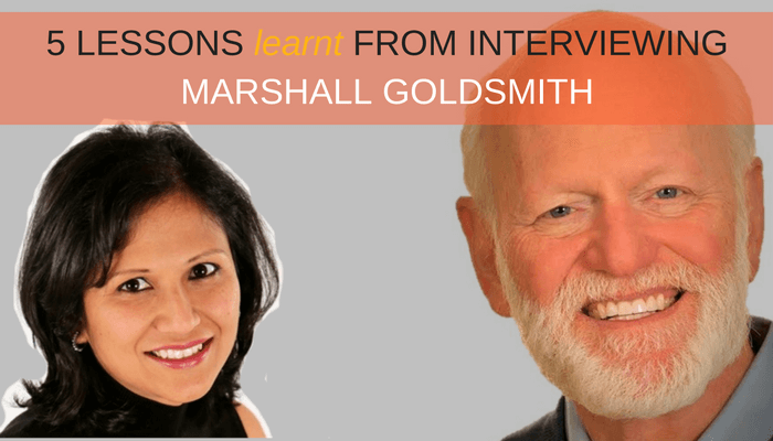 Post image for 5 Lessons Learnt from Interviewing Marshall Goldsmith