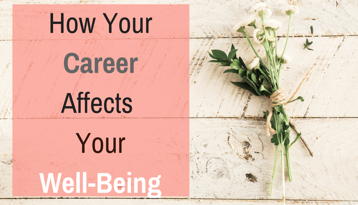 Post image for How Your Career Affects Your Well-Being