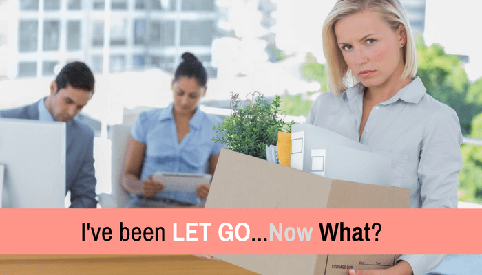 Post image for I've Been Let Go…Now What?